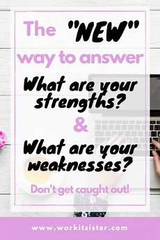 Strengths And Weaknesses Answers The New Way To Answer Quot What Are Your Strengths And