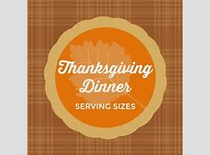 Thanksgiving Dinner Serving Sizes   A Reinvented Mom