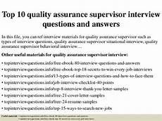 Quality Assurance Interview Questions And Answers Top 10 Quality Assurance Supervisor Interview Questions