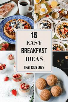 15 easy breakfast ideas your kids will love