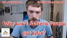 Jobs For Autistic People Why Can T Autistic People Get Jobs Youtube