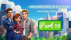Home Design Story Teamlava Cheats My Home Design Story Episode Choices Part 19 Gameplay