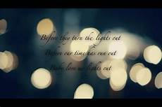 Beyonce Love Me Lights Out Quot Before They Turn The Lights Out Before Our Time Has Run