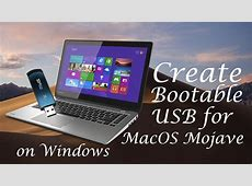 How to Create a Bootable USB for MacOS Mojave on Windows?