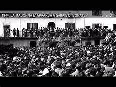 ghiaie di bonate madonna 1944 la madonna 232 apparsa a ghiaie di bonate