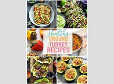 20 Delicious & Healthy Ground Turkey Recipes   The Girl on