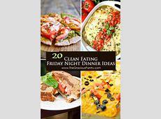 Friday Night Dinner Ideas   Dinner For Friday Nights   The