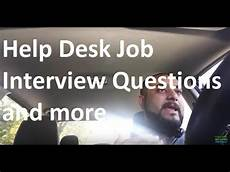 Interview Questions For Help Desk Help Desk Job Interview Questions And More Youtube