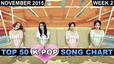 Top Charts November 2014 K Pop Song Chart Top 50 November 2015 Week 2 Youtube