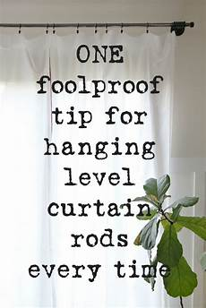 How To Hang Curtain Rods Curtain Hanging Hack How To Hang A Perfectly Level Rod