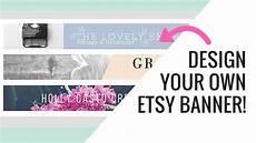 Online Free Banner Maker Free Etsy Banner Maker And Easy Tutorial Using Canva Youtube