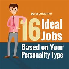Ideal Jobs 16 Ideal Jobs Based On Your Personality Type