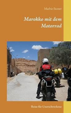 Marokko Mit Dem Motorrad Von Marbie Stoner Buch Buecher De