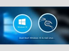 How to Dual Boot Windows 10 and Kali Linux 2018.1 on