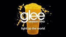 Glee Light Up The World Light Up The World Glee Hd Full Studio Youtube