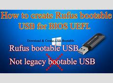 How to create Rufus bootable USB for BIOS UEFI   How to