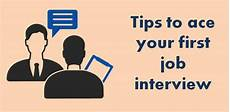 First Job Interview Tips Tips To Ace Your First Job Interview College