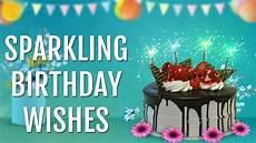 Cards Of Happy Birthday Sparkling Birthday Wishes Happy Birthday Greetings Card