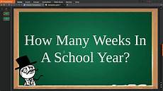 How Many Years Of School To Become A Dentist How Many Weeks In A School Year Youtube