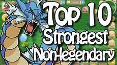 Strongest Non Legendary Pokemon Top 10 Strongest Non Legendary Pokemon In Hey Monster