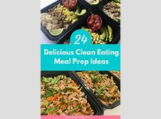 24 Delicious Clean Eating Meal Prep Ideas for the Week