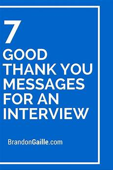 Thank You Card For Job Interview 7 Good Thank You Messages For An Interview Messages And