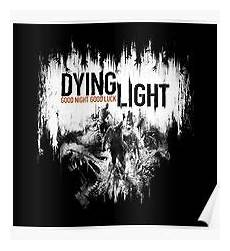 Dying Light Poster Dying Light Gifts Amp Merchandise Redbubble