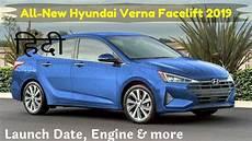 Hyundai Verna 2020 Launch Date by Hyundai Verna Facelift 2019 Launch Date Engine Render