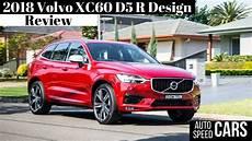 2018 Volvo Xc60 R Design Polestar 2018 Volvo Xc60 D5 R Design Review Youtube