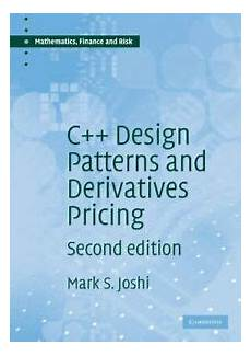 C Design Patterns And Derivatives Pricing C Design Patterns And Derivatives Pricing Mathemat