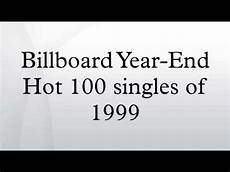 Billboard Year End Charts 1999 Billboard Year End 100 Singles Of 1999 Youtube
