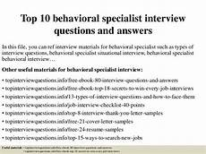 Sample Behavioral Interview Questions And Answers Top 10 Behavioral Specialist Interview Questions And Answers