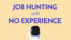 Job Hunting Job Hunting With No Experience The Catch 22 Youtube
