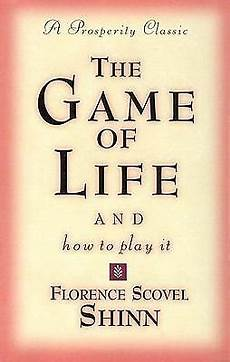 Florence Shinn The Game Of Life And How To Play It By Florence Scovel