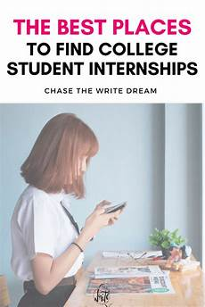 The Best Internships The Best Places To Find College Student Internships