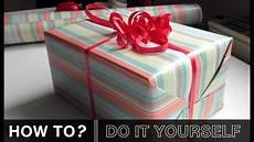 geschenk einpacken geschenk einpacken how to