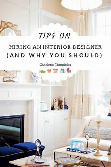 Hire An Interior Designer Tips On Hiring An Interior Designer And Why You Should