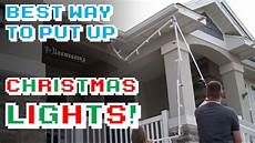 How To Put Christmas Lights The Best Way To Put Up Christmas Lights Youtube