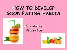 Good Eating Habits Chart How To Develop Good Eating Habit Presentation