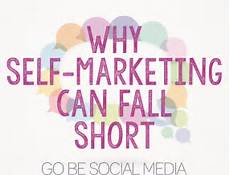 Self Marketing Why Self Marketing Can Fall Short Go Be Social Media