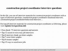 Project Coordinator Sample Interview Questions Construction Project Coordinator Interview Questions