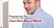 First Day Of Work Advice Are You Preparing For Your First Day Of Work How To