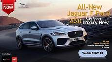 Jaguar Suv 2020 by The 2020 Jaguar F Pace All New Suv Luxury Sport Car