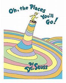 Classic Seuss Oh The Places You Ll Go By Dr Seuss