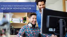 Interview Questions For Help Desk 7 Tech And It Interview Questions Help Desk Administrator