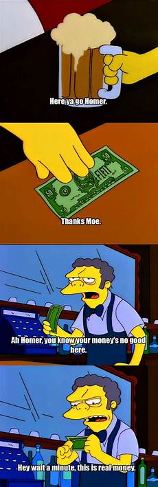 My Money Is Your Money Aw Homer You Know Your Money S No Good Here