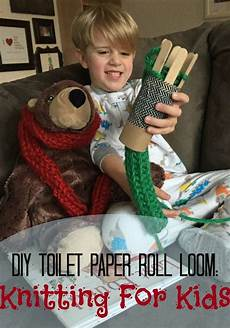 knit for kids diy toilet paper roll loom knitting for a s take