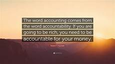 Accounting Quotes Robert T Kiyosaki Quote The Word Accounting Comes From