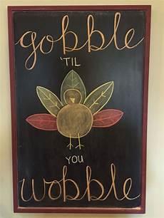 Cute Chalkboard Designs The 25 Best Gobble Til You Wobble Ideas On Pinterest