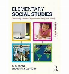 Social Studies In Elementary Education Elementary Social Studies S G Grant 9780415835800